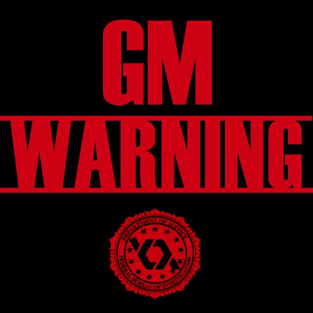GM WARNING